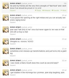 Lmfao the first one and the one with Jean and Levi:DDDD OMG I'm crying, i love the Armin-postsXD