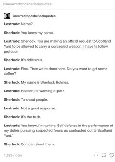 how Sherlock would apply to carry a concealed weapon xD<<<John would never let this happen