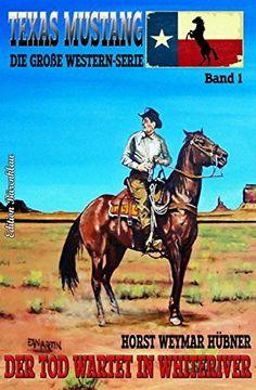 Texas Mustang #1: Der Tod wartet in Whiteriver: Western