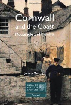 'CORNWALL AND THE COAST - MOUSEHOLE AND NEWLYN' | Joanna Matingley: 'explores how the diverging interests of these physically and historically linked towns developed. From the medieval watermills and market place of Mousehole, to controversial slum clearance and the fight to save the fishing fleet in 20th and 21st century Newlyn, the story of the two towns is told against a backdrop of national concerns.' ✫ღ⊰n