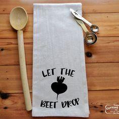 Let the beet drop flour sack towel | kitchen towel | bar towel | housewarming gift