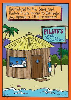 "Pilate's of the Caribbean. - ""Inherit the Mirth"" by Cuyler Black; Cartoon Posters, Cartoon Jokes, Funny Cartoons, Funny Comics, Daily Cartoons, Christian Comics, Christian Cartoons, Christian Jokes, Advent Scripture"