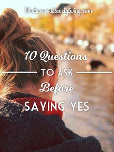 10 Questions to Ask Before Saying Yes
