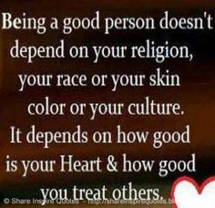 Being a good person doesn't depend on your religion, your race or your skin color or your culture. It depends on how good is your HEART & how good you treat others. The best collection of quotes and sayings for every situation in life. Funny Romantic Quotes, Love Quotes Funny, Motivational Quotes For Life, Daily Quotes, Positive Quotes, Life Quotes, Inspirational Quotes, Heart Quotes, Whatsapp Pictures
