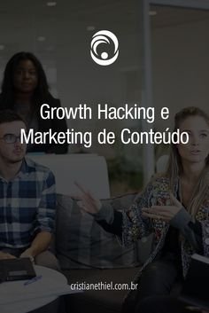 Growth Hacking e Marketing de Conteúdo Growth Hacking, Grande, Hacks, Content Marketing, Challenges, People, The World, Cute Ideas, Tips