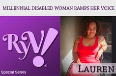 I had the pleasure of interviewing the one & only Lauren, a dear friend of mine, for the Millennial Disabled Woman special series on RYV! Read what this rolling diva had to say about living with a disAbility!  #Disability  #Millennial  #DisabledWoman  #Interview  #RampYourVoice!  #WoC