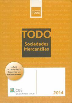 Todo Sociedades mercantiles : 2014 : contenido actualizado a noviembre de 2013. - Valencia : CISS, 2013