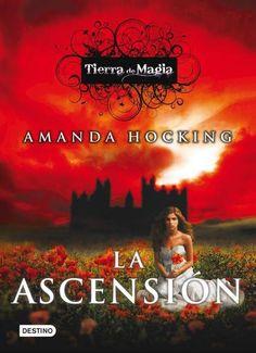 Tierra de magia la ascensión by Amanda Hocking