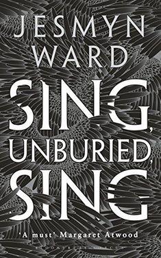 Sing, Unburied, Sing: WINNER OF THE NATIONAL BOOK AWARD 2017 by [Ward, Jesmyn]