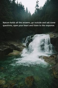 Nature holds the answers ~ Go outside and ask your questions ~ Open your heart and listen to the response ~~❤~~