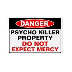 Psycho killer property #danger #warning #yardsign #psycho #funny #humor #sign