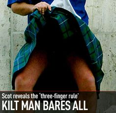 I am unfamiliar with the three finger rule. could someone enlighten me? wee scotland, finger rule, three finger, kilt kilt, real men, wear kilt, scotland kilt, men wear, hot men