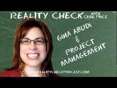 http://realitycheckpodcast.com    Gina Abudi (@GinaAbudi on twitter) talks to Craig about Project Management. Since Gina is the current president of the Mass Bay Project Management Institute, who better to explain about what project management is, how it can be applied to small business and how important risk management is to any project.     You can learn more about Gina at her aptly named website http://www.ginaabudi.com.    Subscribe to the audio podcast at http://realitycheckpodcast.com