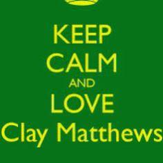 Keep Calm & Love Clay Matthews