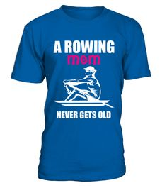 A Rowing Mom Never Gets Old TShirt   => Check out this shirt by clicking the image, have fun :) Please tag, repin & share with your friends who would love it. #rowing #rowingshirt #rowingquotes #hoodie #ideas #image #photo #shirt #tshirt #sweatshirt #tee #gift #perfectgift #birthday #Christmas