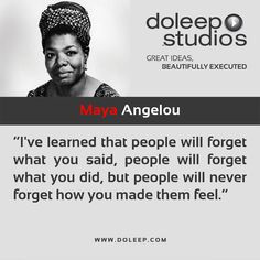 """""""I've learned that people will forget what you said, people will forget what you did, but people will never forget how you made them feel.""""  #business #entrepreneur #fortune #leadership #CEO #achievement #greatideas #quote #vision #foresight #success #quality #motivation #inspiration #inspirationalquotes #domore #dubai #abudhabi #uae  http://www.doleep.com/?utm_content=buffer66db0&utm_medium=social&utm_source=pinterest.com&utm_campaign=buffer"""