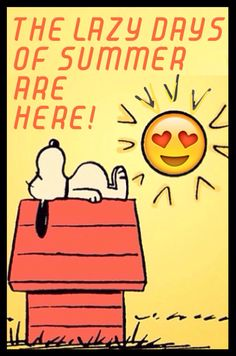 'The Lazy Days of Summer Are Here', Snoopy.