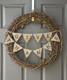 "(Do this with the word ""welcome"" to use all winter) Thanksgiving Wreath With Burlap Bunting 