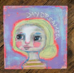 Check out this item in my Etsy shop https://www.etsy.com/listing/494386173/day-dreamer-an-original-mixed-media