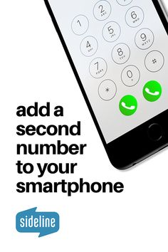 Sideline - add a 2nd number to your smartphone that works exactly like your first.