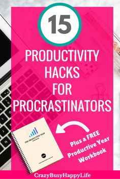 "Here are 15 productivity hacks for procrastinators. If you procrastinate, try these tricks to help you be more productive and get stuff done. Plus download the free workbook ""The Productive Year"" to get a jump start on your productivity goals."