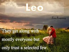 Leo's are trust shy.