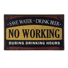 No Working Sign #funny #sign #wall