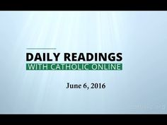 Daily Reading for Monday, June 6th, 2016 HD