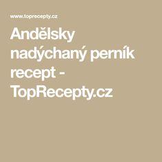 Andělsky nadýchaný perník recept - TopRecepty.cz