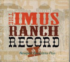 The Imus Ranch Record II by Various Artists (CD, Nov-2010, New West Record Label #AlternativeCountryAmericana