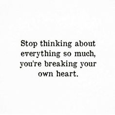 90 Overthinking Quotes, Sayings & Images Try Quotes, Self Love Quotes, Words Quotes, Quotes To Live By, Stop Trying Quotes, Sayings, Not Meant To Be Quotes, I Tried Quotes, Do Not Worry Quotes