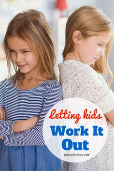 Kids arguing all the time? Find out why sometimes the best thing to do is try letting kids work it out.