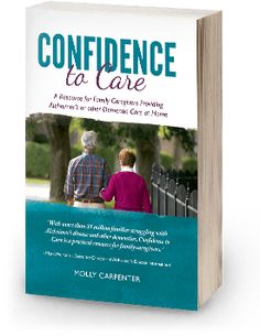 Caring for a loved one with dementia?  This book was written for you! Confidence to Care is a practical tool to help family caregivers who are providing care at home for someone with Alzheimer's disease or other dementias. Get 3 chapters right now -- no cost or obligation.