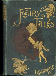 """Illustrated cover of antiaue book, """"Old, Old Fairy Tales. #book #illustration #fairytales"""