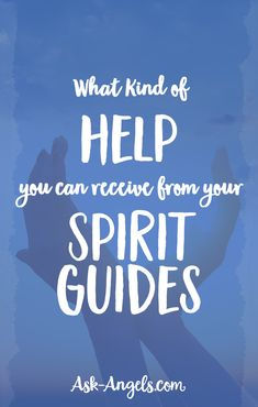 What Kind of Help you Can Receive From Your Spirit Guides