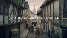 Jonathan Strange and Mr. Norrell:  I hope this shows in the US at some point.  I LOVED the book.