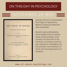 24th November, 1859. Charles Darwin's masterpiece The Origin of Species by Means of Natural Selection was published. Studying psychology? Click on image or GO HERE --> www.all-about-psychology.com for free psychology information & resources. #psychology