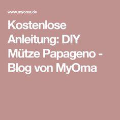 Kostenlose Anleitung: DIY Mütze Papageno - Blog von MyOma