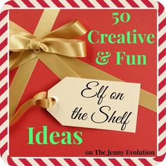 50 Creative & Fun Elf on the Shelf Ideas!  #elfontheshelf
