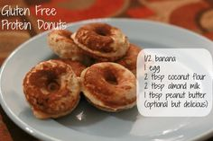These little donuts are gluten free and packed with protein! Don't have a donut maker? They're great a mini muffins!