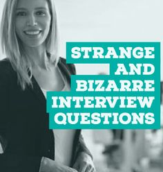 The Most Bizarre Interview Questions And How To Conquer Them