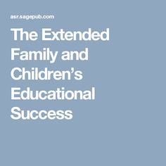 The Extended Family and Children's Educational Success