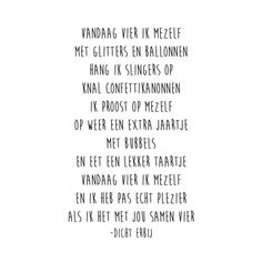 Gedichtjes « Birthday Quotes, Birthday Wishes, Happy Birthday, Words Quotes, Qoutes, Funny Quotes, Inspirational Text, Dutch Quotes, Beautiful Words