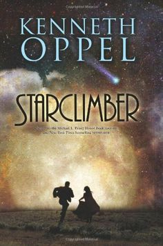 Starclimber by Kenneth Oppel. $9.99. Publisher: HarperCollins; Reprint edition (June 1, 2010). Reading level: Ages 13 and up. Author: Kenneth Oppel