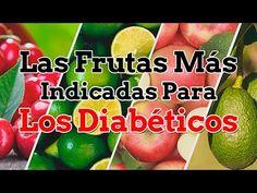 Las Frutas Para Diabeticos - Las Mas Indicadas Para Eliminar La diabetes - YouTube