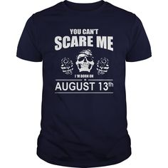 August 13 shirts you cant scare me i was born August 13 tshirts born August 13 birthday August 13 tshirts guys ladies tees Hoodie Sweat Vneck Shirt for birthday #gift #ideas #Popular #Everything #Videos #Shop #Animals #pets #Architecture #Art #Cars #motorcycles #Celebrities #DIY #crafts #Design #Education #Entertainment #Food #drink #Gardening #Geek #Hair #beauty #Health #fitness #History #Holidays #events #Home decor #Humor #Illustrations #posters #Kids #parenting #Men #Outdoors…