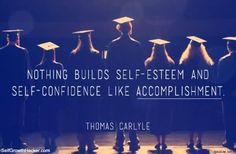 """Quotes About Self Confidence: """"Nothing builds self esteem and self confidence like accomplishment."""" Get more quotes here: http://www.selfgrowthhacker.com/110-self-confidence-quotes"""