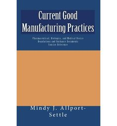 Current Good Manufacturing Practices : Pharmaceutical, Biologics, and Medical… Pharmaceutical Manufacturing, Good Manufacturing Practice, Science And Technology, Chemistry, Singapore, Engineering, Medical, Books, Business