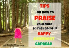 How to Praise Your Child so They Grow up Happy, Confident…