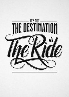 Custom hand lettering and typography quote for poster design. 'It's Not The Destination, It's The Ride' on Behance Bike Quotes, Cycling Quotes, Motorcycle Quotes, Motorcycle Tattoos, Lettering Design, Hand Lettering, Logo Design, Harley Davidson, Rumi Love Quotes